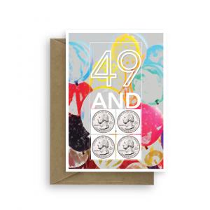 funny 50th birthday card 49 and four quarters bth305 card